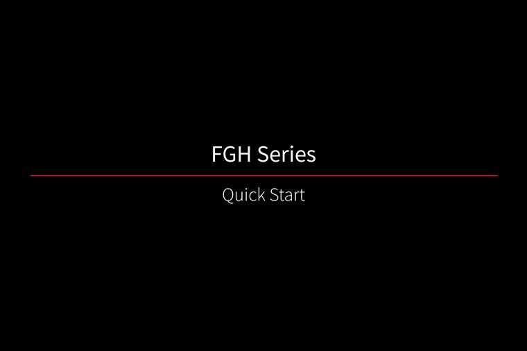 FGH Series - QuickStart