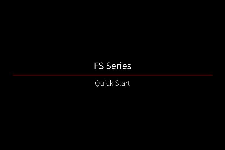 FS Series - QuickStart